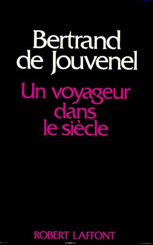 Un voyageur dans le siècle [Sep 12, 1999] Jouvenel, Bertrand de