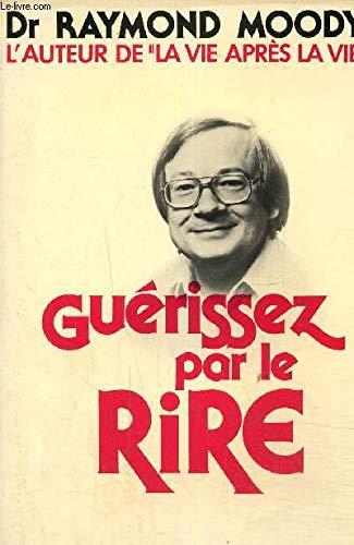 9782221004012: GUERISSEZ PAR LE RIRE