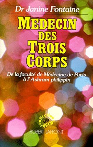 Medecin des trois corps: De la Faculte de medecine de Paris a l'Ashram philippin (Collection ...