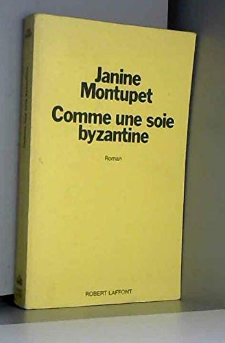 9782221004463: Comme une soie byzantine: Roman (French Edition)