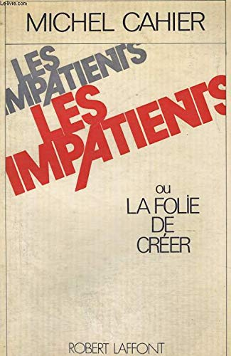 9782221004791: Les impatients: Ou, La folie de créer (French Edition)