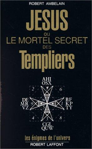 Jésus ou le mortel secret des templiers.: Ambelain, Robert.