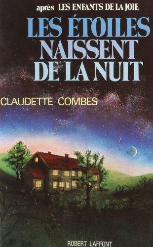 Les étoiles naissent de la nuit (French Edition) (222100504X) by Claudette Combes