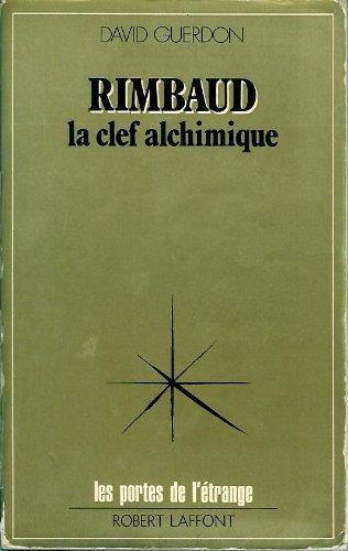 9782221005217: Rimbaud, la clef alchimique