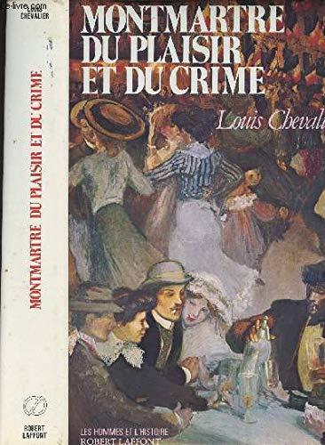 9782221005569: Montmartre du plaisir et du crime (Les Hommes et l'histoire) (French Edition)