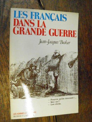 Les Français dans la Grande Guerre (Les: Jean-Jacques Becker