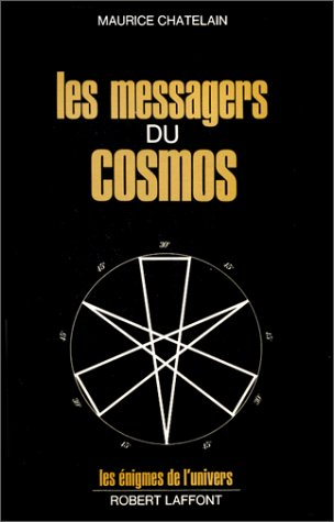 Les messagers du cosmos (Les Enigmes de l'univers) (French Edition) (2221005619) by Maurice Chatelain