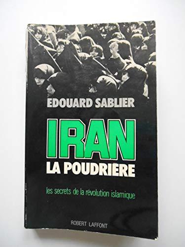 9782221005897: Iran, la poudriere: Les secrets de la revolution islamique a (French Edition)