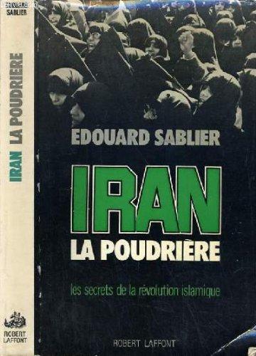 9782221005897: Iran, la poudrière: Les secrets de la révolution islamique a (French Edition)