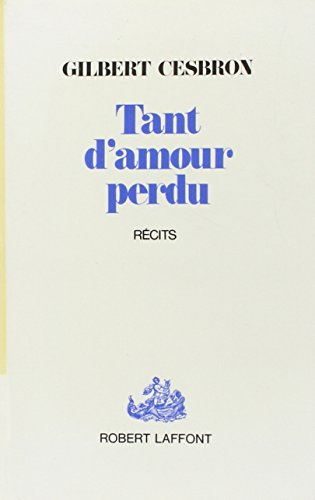 9782221006566: Tant d'amour perdu: Récits (French Edition)