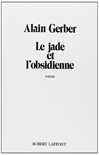 9782221006610: Le Jade et l'obsidienne: Roman (French Edition)