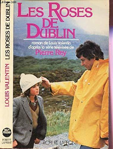Les roses de Dublin: Roman de Louis: Valentin, Louis