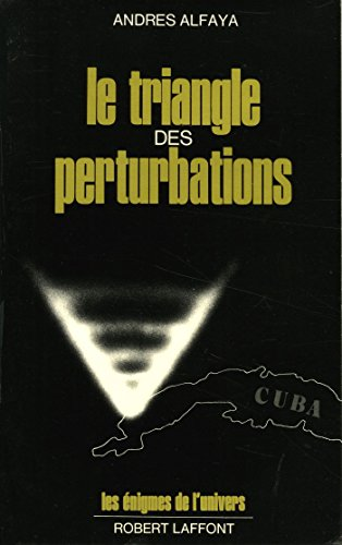 9782221007327: Le triangle des perturbations (Les Enigmes de l'univers) (French Edition)