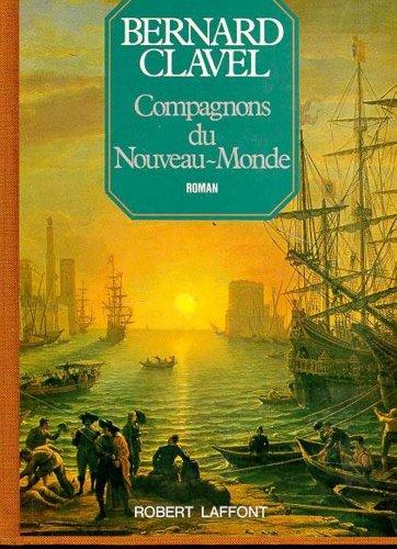 Compagnons du Nouveau-Monde: Roman (Les Colonnes du ciel / Bernard Clavel) (French Edition): ...