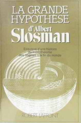 La grande hypothèse (French Edition) (2221008758) by Albert Slosman