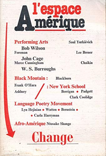 "l'espace Amerique. Le signifiant New York"" in Change, 41 (Mars, 1982): Ashbery, John, ..."