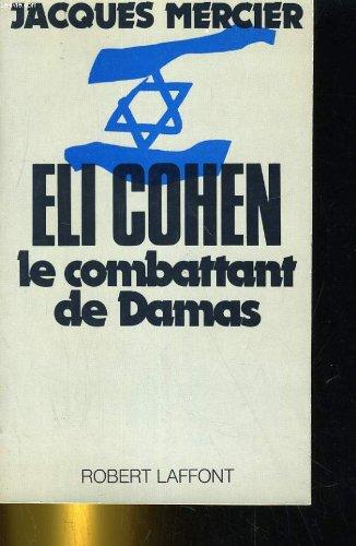9782221009178: Eli Cohen: Le combattant de Damas (French Edition)