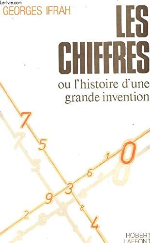 Les chiffres, ou, L'historie d'une grande invention (La Fontaine des sciences) (French Edition) (2221009363) by Ifrah, Georges