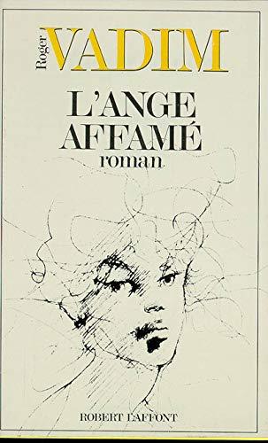 9782221009789: L'ange affamé: Roman (French Edition)