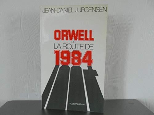 9782221010334: Orwell, ou, La route de 1984 (French Edition)
