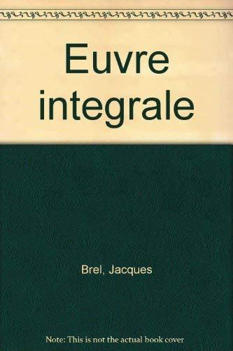 uvre inte�grale (French Edition): Jacques Brel