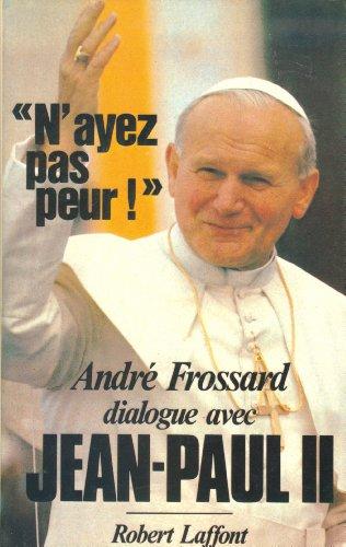 9782221010754: N'ayez pas peur ! : Dialogue avec Jean-Paul II