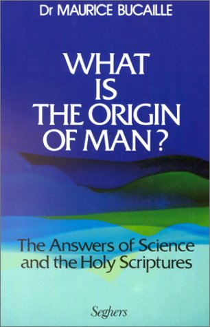 9782221011010: What is the Origin of Man?: Answers of Science and the Holy Scriptures