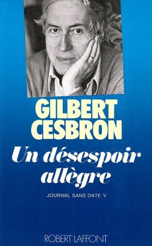 Un desespoir allegre (Journal sans date) (2221011546) by Gilbert Cesbron