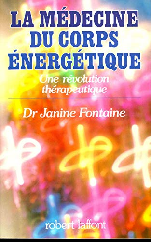 9782221011614: LA MEDECINE DU CORPS ENERGETIQUE. : Une révolution thérapeutique