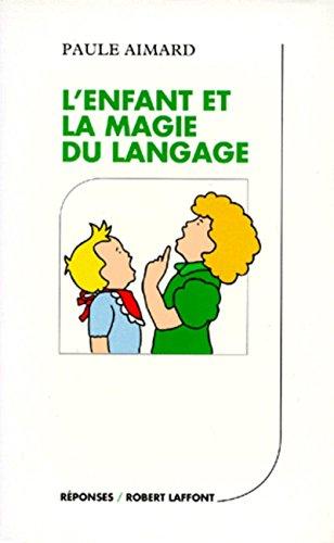9782221012031: L'enfant et la magie du langage