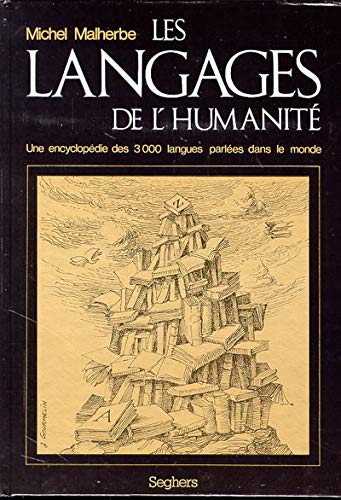 9782221012437: Les langages de l'humanite: Une encyclopedie des 3000 langues parlees dans le monde (French Edition)