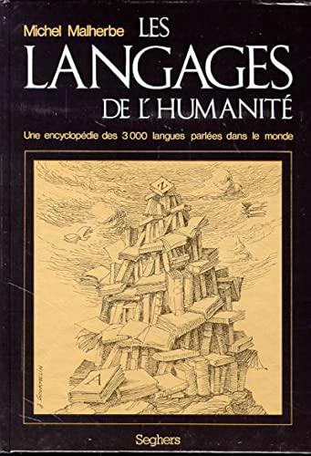 9782221012437: Les langages de l'humanité: Une encyclopédie des 3000 langues parlées dans le monde (French Edition)