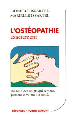 9782221012789: L'ostéopathie exactement : Au bout des doigts qui sentent, pensent et voient : la santé (Réponses)