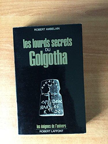 9782221013533: Les Lourds Secrets du Golgotha