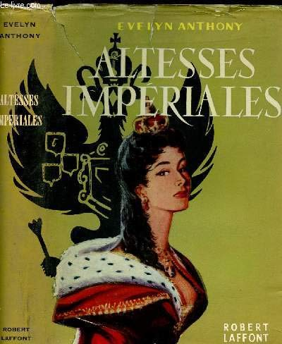 Altesses impériales: Evelyn Anthony