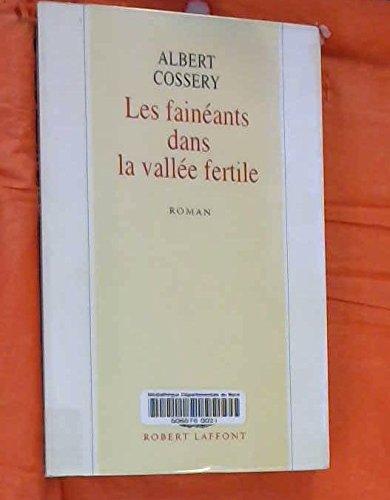 Les fainéants dans la vallée fertile: Albert Cossery
