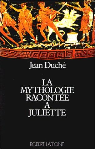 9782221021712: La Mythologie racontée à Juliette