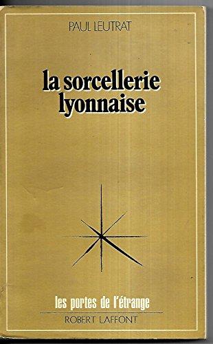 9782221029046: La Sorcellerie lyonnaise