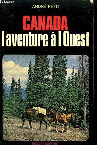 9782221034675: Canada, l'aventure à l'Ouest