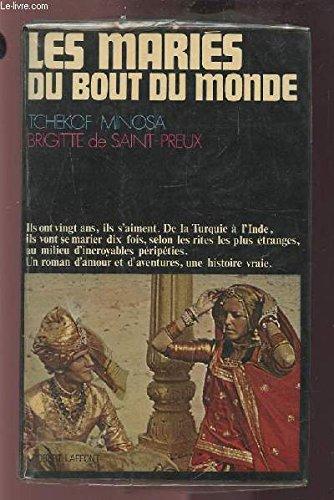 Les mariés du bout du monde.: Saint-Preux Brigitte De Et Minosa Tch�kof