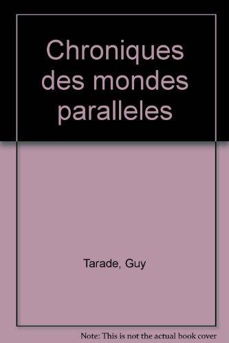 9782221038444: Les chroniques des mondes paralleles