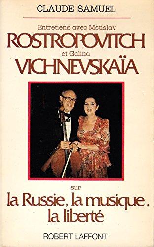 9782221042298: Entretiens avec Mstislav Rostropovitch et Galina Vichnevskaïa sur la Russie, la musique, la liberté