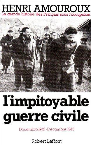 9782221042311: L'impitoyable guerre civile : décembre 1942-décembre 1943