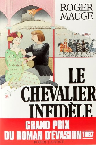 Le chevalier infid?le (French Edition): Mauge, Roger