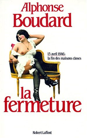 9782221042809: La fermeture: 13 avril 1946, la fin des maisons closes (French Edition)