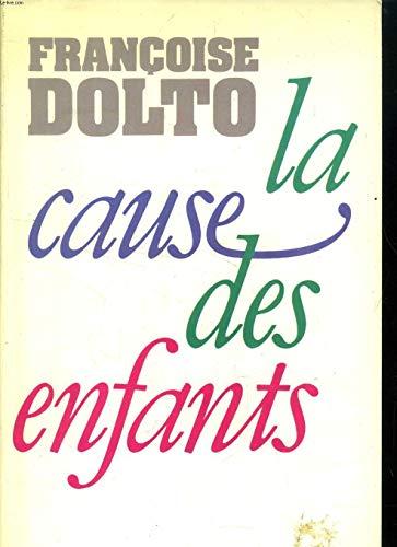 La cause des enfants (French Edition): Dolto, Francoise