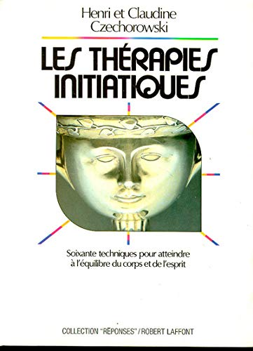 Les thérapies initiatiques (2221042972) by Czechorowski, Henri; Czechorowski, Claudine; Random, Michel