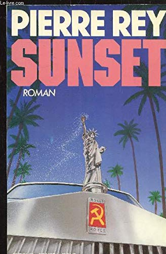 Sunset: Roman (Best-sellers) (French Edition): Pierre Rey