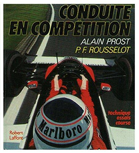 Conduite en compétition : Technique essais course: Alain Prost, Pierre-François