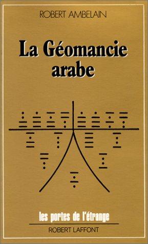 9782221045213: La Géomancie arabe et ses miroires divinatoires